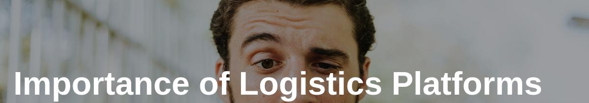 Importance of Logistics Platforms in Logistics Platforms in Parcel Tracking (1)