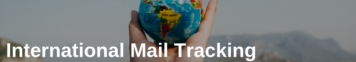 International Mail Tracking in Chain of Custody in International Shipping