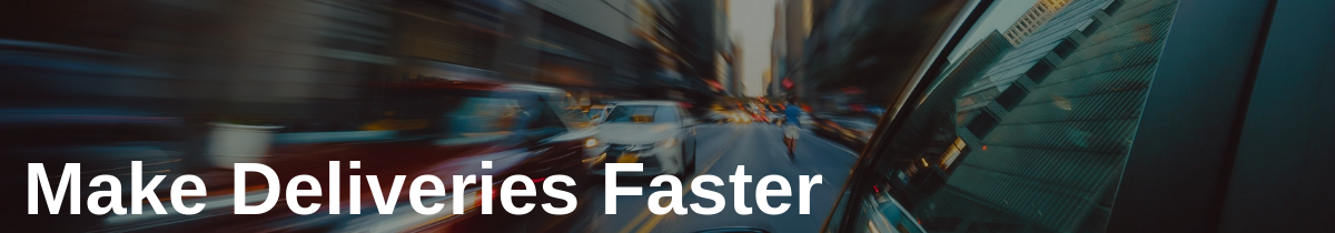 Make Deliveries Faster in Boosting Business for Professional Couriers
